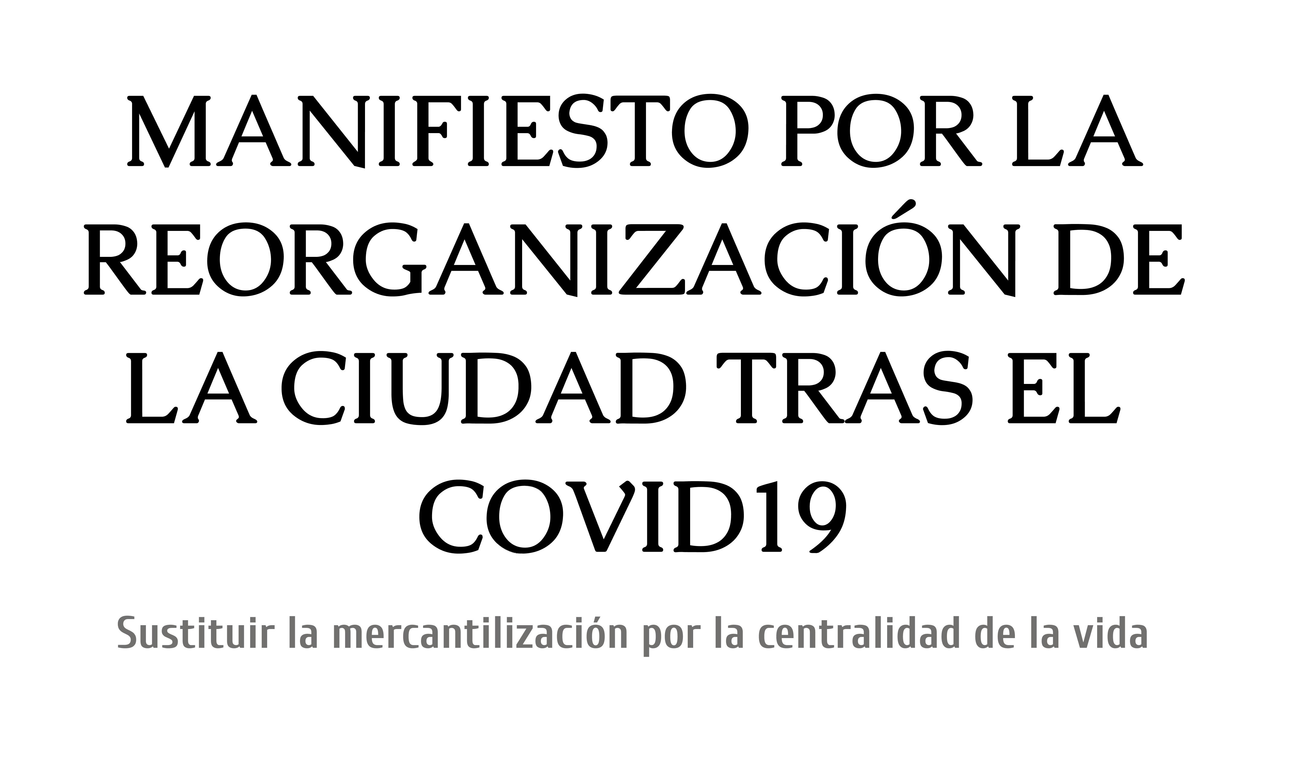 MANIFIESTO POR LA REORGANIZACIÓN DE LA CIUDAD TRAS EL COVID19